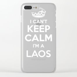 I cant keep calm I am a LAOS Clear iPhone Case
