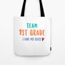 Team 1st Grade I Love My Class First Grader Student Tote Bag