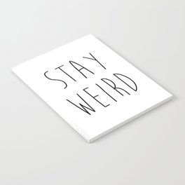 Stay Weird Funny Quote Notebook