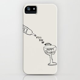 Fill you up with happy thoughts iPhone Case