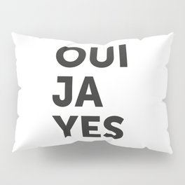 Oui, Ja, Yes Pillow Sham