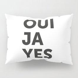 Oui, Ja, Yes Pillow Sham
