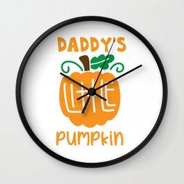 dadys little pumpkin shirt Wall Clock