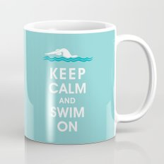 Keep Calm and Swim On (For the Love of Swimming) Mug