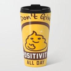 I Don't Give a Shit :) Metal Travel Mug
