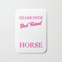 Funny Horses Are a Girl's Best Friend Not Diamonds Bath Mat