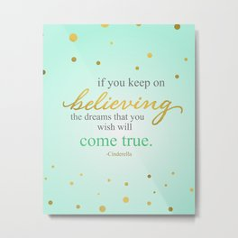 if you keep on believing Metal Print