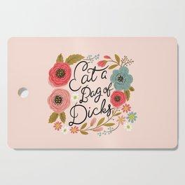 Pretty Swe*ry: Eat a Bag of D*cks Cutting Board