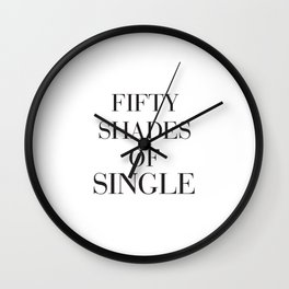 Fifty shades of single Wall Clock