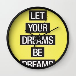 Dreams Be Dreams Wall Clock