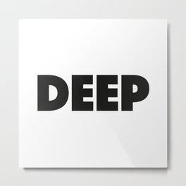 DEEP Metal Print