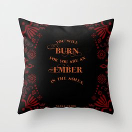 An Ember in the Ashes Quote Throw Pillow
