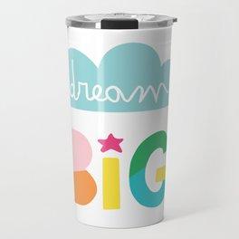 Dream Big rainbow nursery art Travel Mug