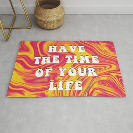 Have The Time Of Your Life Rug