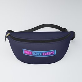 No Bad Days Fanny Pack