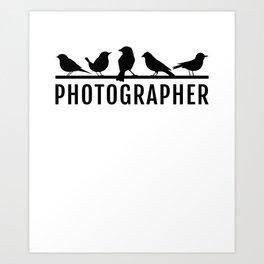 Bird Photographer Gift design Wildlife photographer Art Print