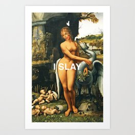 I Slay Art Print