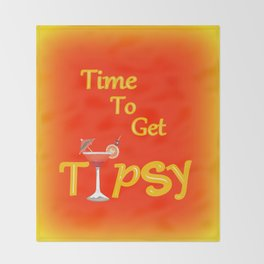 Time To Get Tipsy Throw Blanket
