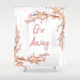 Go Away Shower Curtain
