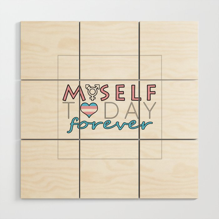 Myself Today Forever Wood Wall Art