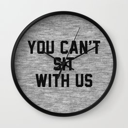 You can't sit with us - light version Wall Clock