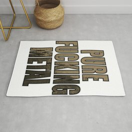 """Stay Fierce and liberated with this genre and metallic tee """"Pure Fucking Metal"""" design Rug"""