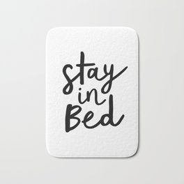 Stay in Bed black and white contemporary minimalism typography poster home wall decor bedroom Bath Mat