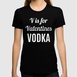 V IS FOR VODKA NOT VALENTINES (Red) T-shirt