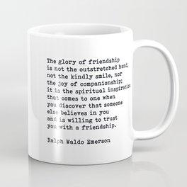 The Glory Of Friendship, Ralph Waldo Emerson, Spiritual, Motivational Quote Coffee Mug
