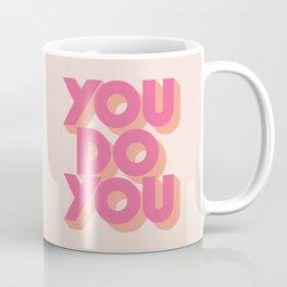 You Do You - Pink Coffee Mug