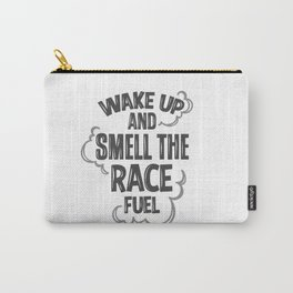 wake up and smell the race fuel Carry-All Pouch