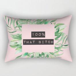 100 Percent That Bitch, Quote Rectangular Pillow
