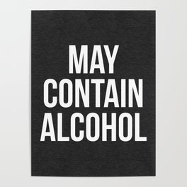 May Contain Alcohol Funny Quote Poster
