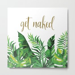 Get Naked Tropical Palm Leaf Jungle, Gold Quote Metal Print