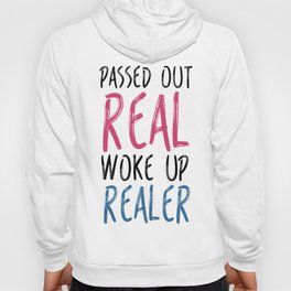 Passed Out Real Hoody