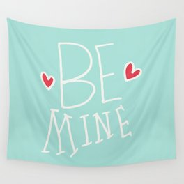 Be Mine Valentines day Wall Tapestry