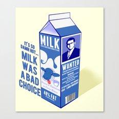 Milk was a Bad Choice ~ Brick Wanted (Anchorman) Canvas Print