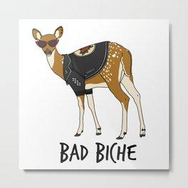 Bad Biche Metal Print