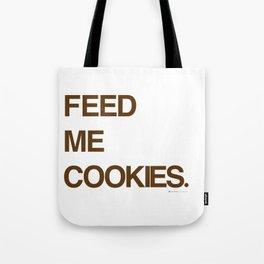 Feed Me Cookies. Tote Bag