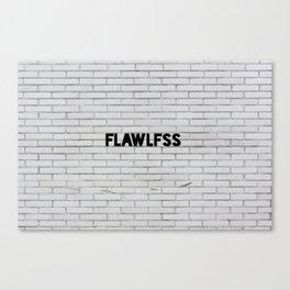 FLAWLFSS Canvas Print