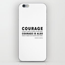 Courage quote - Winston Churchill iPhone Skin