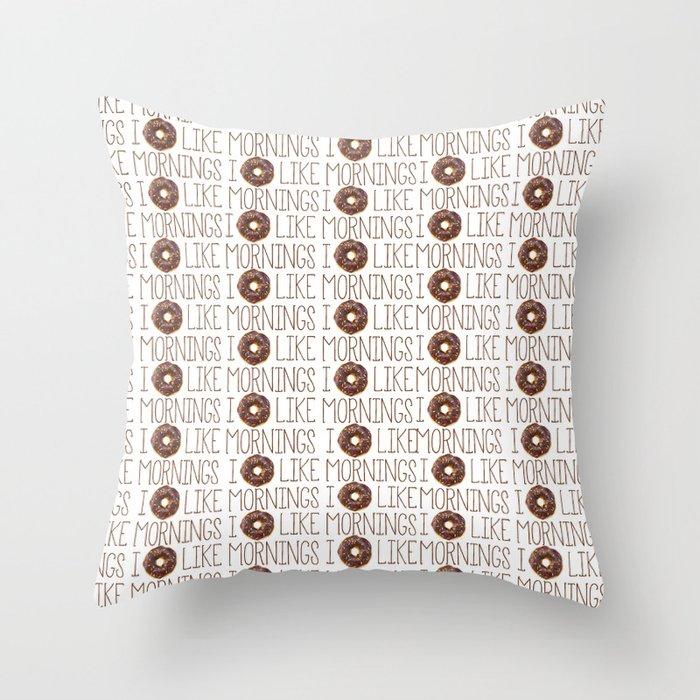 I Donut Like Mornings Throw Pillow