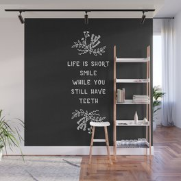 Life Is Short BW Wall Mural