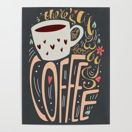 There's always room for coffee Poster
