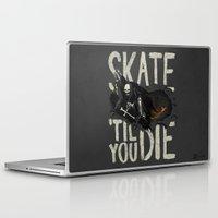 skate Laptop & iPad Skins featuring Skate Til' You Die by Phil Jones