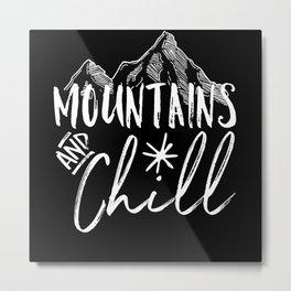 Mountains Saying Metal Print