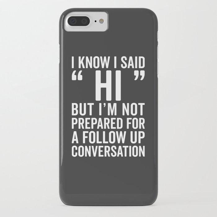 I Said Hi Funny Quote iPhone Case