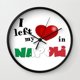 I left my heart in Napoli Wall Clock