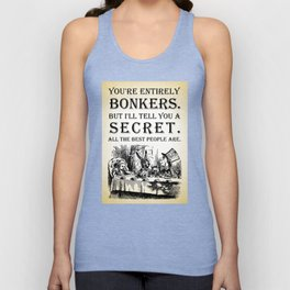 Alice In Wonderland - Tea Party - You're Entirely Bonkers - Quote Unisex Tank Top