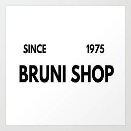 Bruni Shop- Since 1975 Art Print
